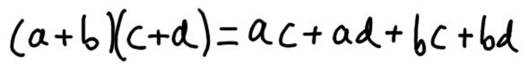 (a + b)(c + d) = ac + ad + bc + bd